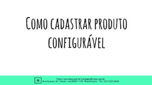 Como-cadastrar-produto-configurável-1-1-300x169 como cadastrar produto configurável Magento