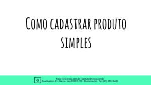 Como-cadastrar-produto-simples-1-1-300x169 Como cadastrar produto simples Magento