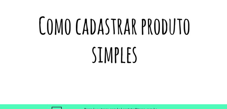 Como cadastrar produto simples Magento