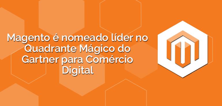 Magento é nomeado líder no Quadrante Mágico do Gartner para Comércio Digital