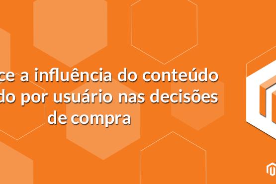 Cresce a influência do conteúdo gerado por usuários nas decisões de compra