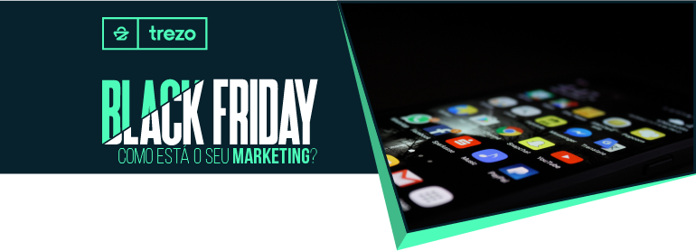 Black Friday - Como está seu Marketing?