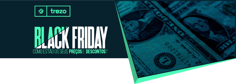 Black Friday - Como estão os seus Preços e Descontos?