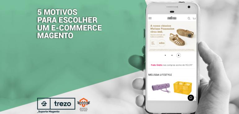 5 motivos para escolher um e-commerce Magento