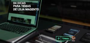 imagem-blog_04-dicas-para-temas-de-loja-Magento-01-300x144 04 dicas para temas de loja Magento