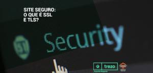 imagem-blog_Site-seguro-O-que-é-SSL-e-TLS-01-300x144 Site seguro: O que é SSL e TLS?