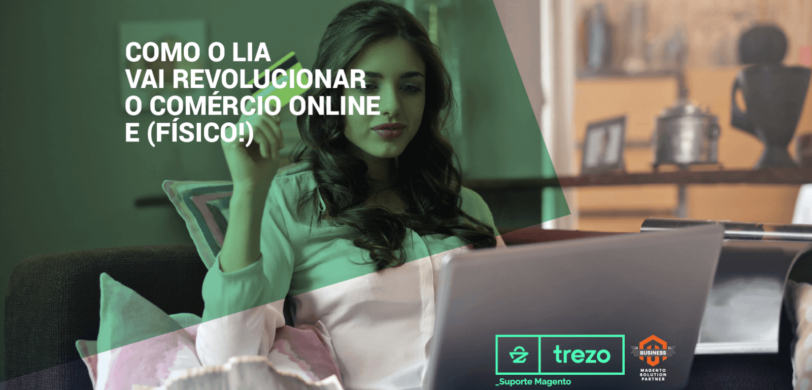 Como o LIA vai revolucionar o comércio online (e físico!)