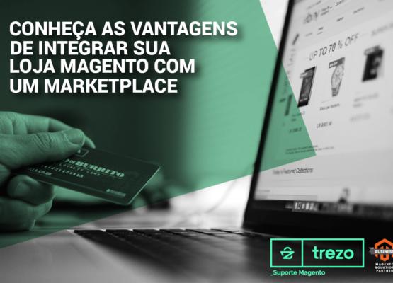 imagem-blog_conheça-as-vantagens-de-integrar-sua-loja-magento-com-um-marketplace-01-555x400 Home